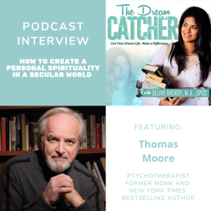 [Interview] How to Create a Personal Spirituality in a Secular World (feat. Thomas Moore)