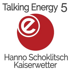 Talking Energy: Hanno Schoklitsch - Kaiserwetter