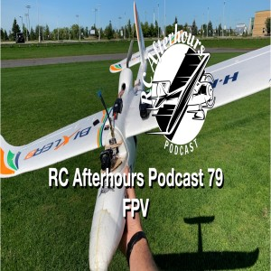 RC Afterhours Podcast 79 - Today's show is brought to you by the letters F,P and V