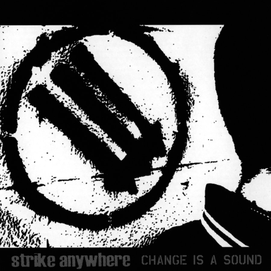 37. Strike Anywhere - Change Is A Sound