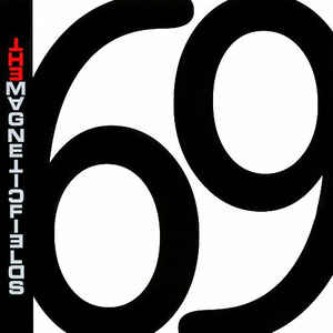 31. The Magnetic Fields - 69 Love Songs w/ Catalano