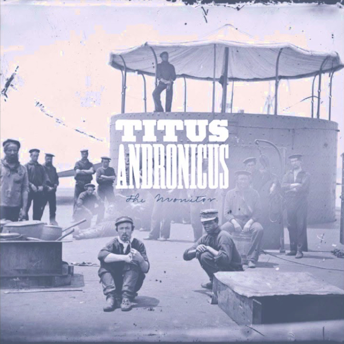 36. Titus Andronicus - The Monitor