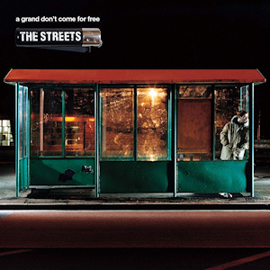 24. The Streets - A Grand Don't Come For Free w/ Spencer Howson
