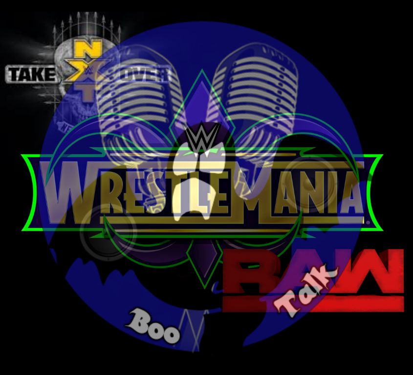 BooTalk Ep 3: Suicide Dive on down to New Orleans (NXT TakeOver, Wrestlemania, Raw, and more)
