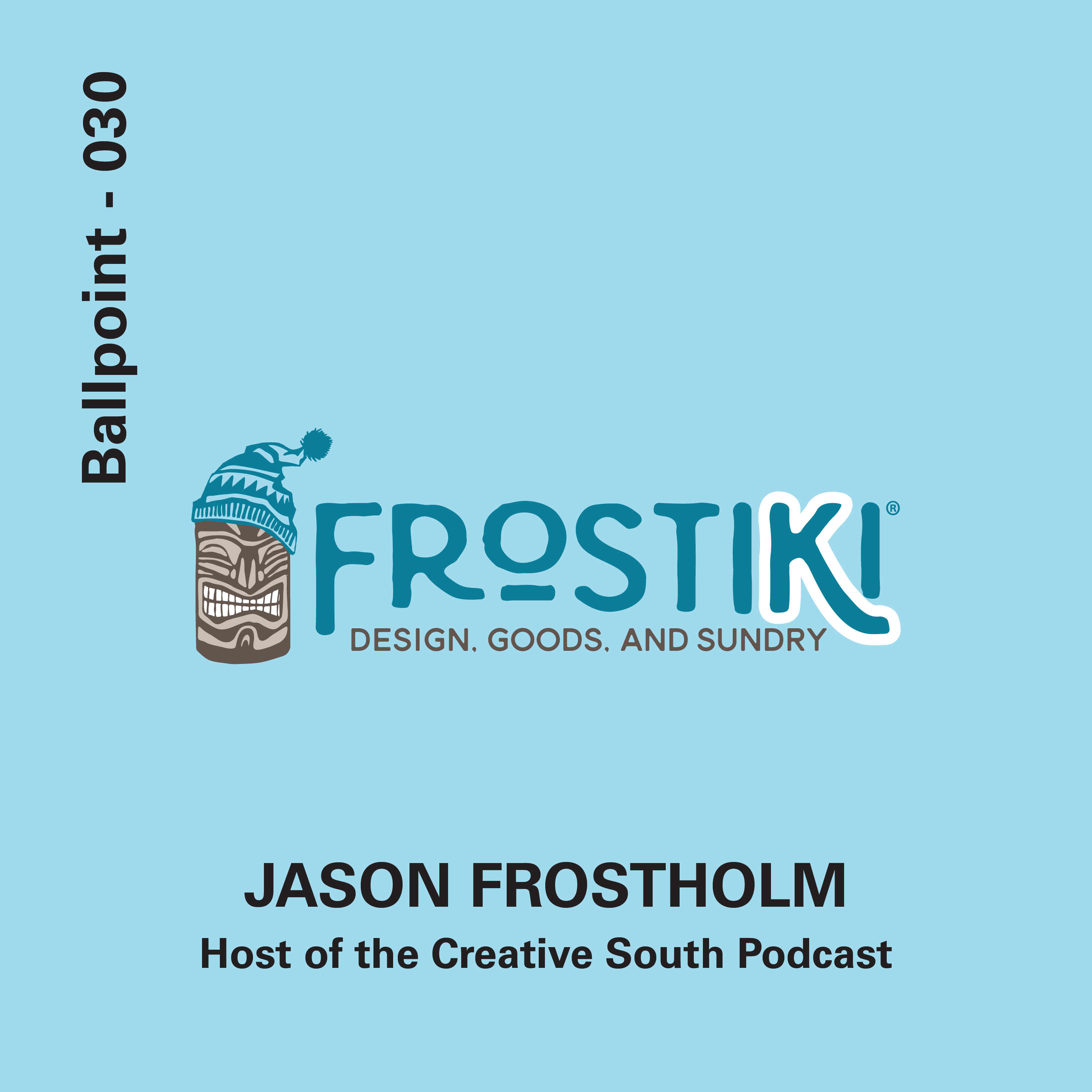 030 - Jason Frostholm, Host of the Creative South Podcast