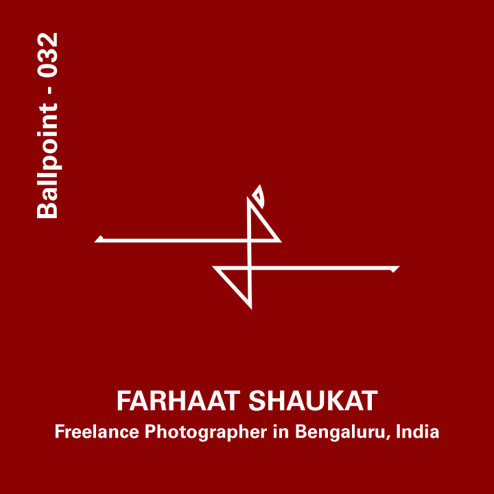 032 - Farhaat Shaukat, Freelance Photographer in Bengaluru, India