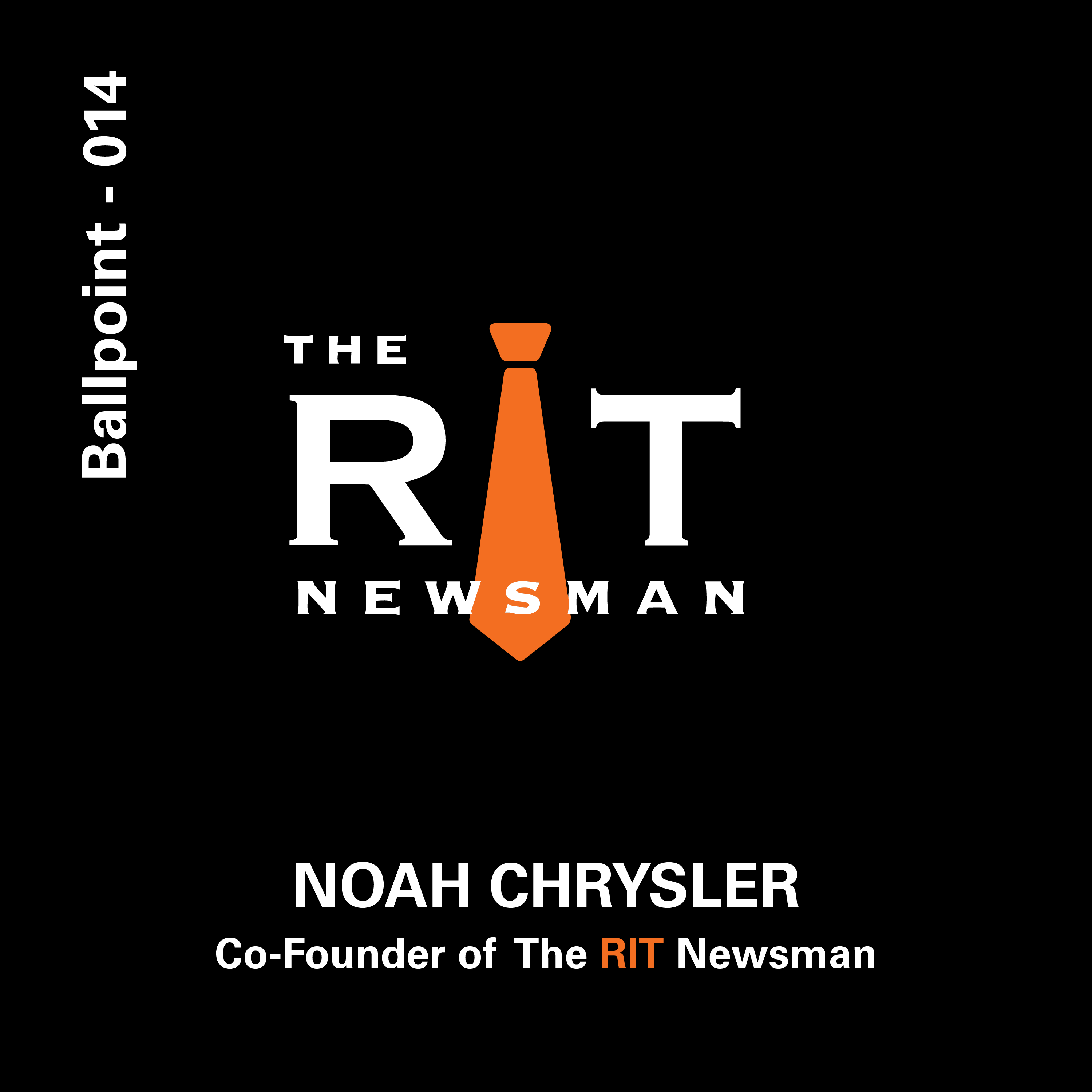 014 - Noah Chrysler, The RIT Newsman