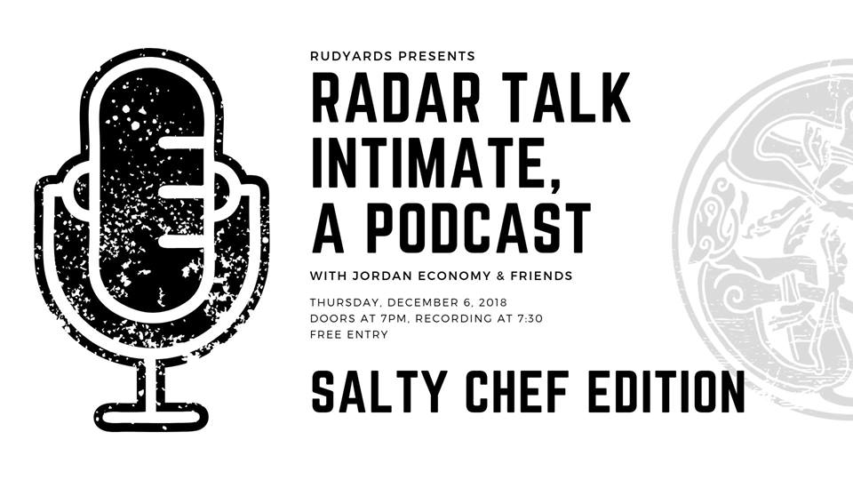 RADAR TALK INTIMATE #24 at RUDYARD'S BRITISH PUB — THE SALTY CHEFS EDITION