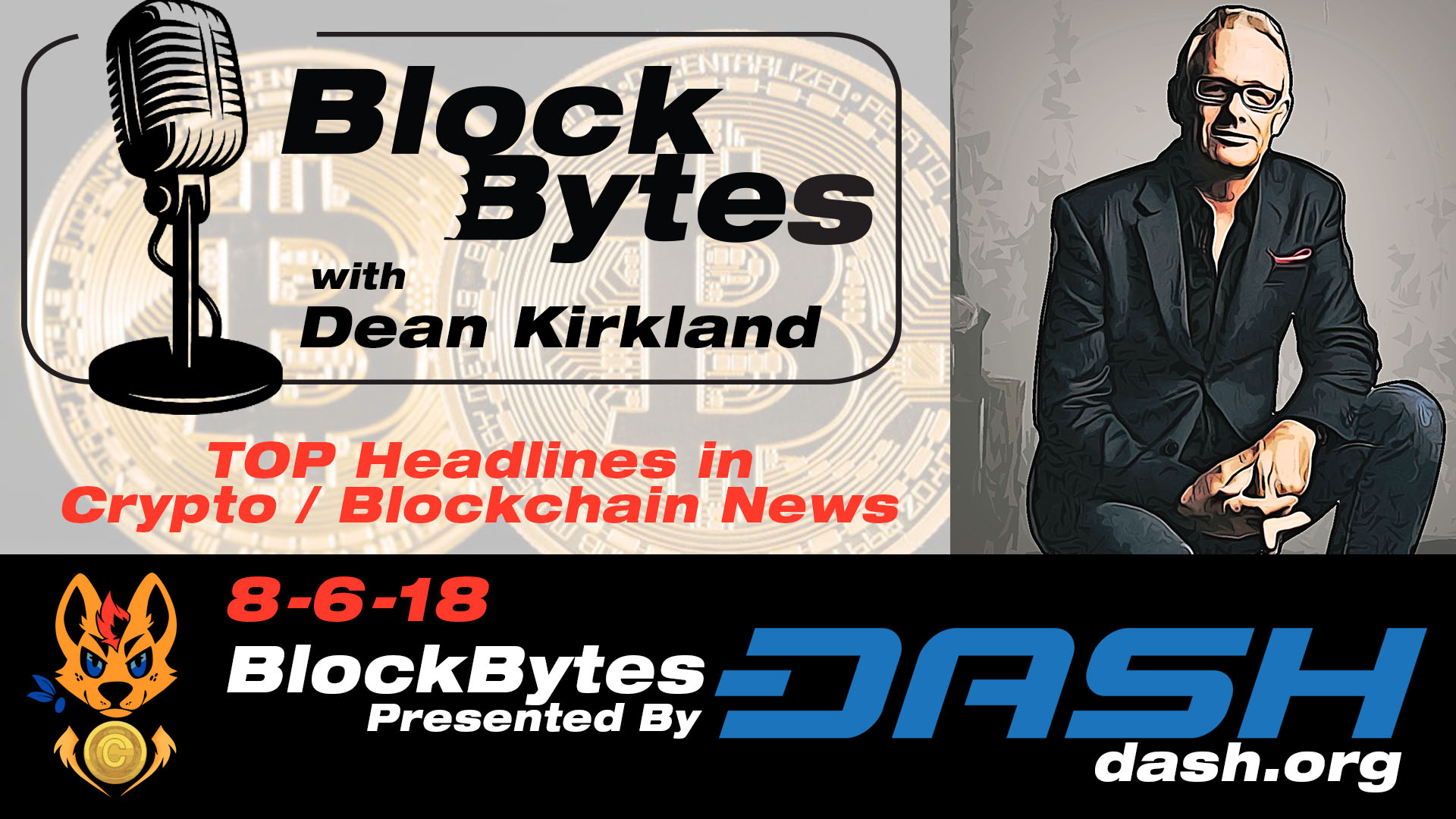 EP.19 -  8-6-18 From Crypto the WonderDog This is Dean Kirkland with BlockBytes!