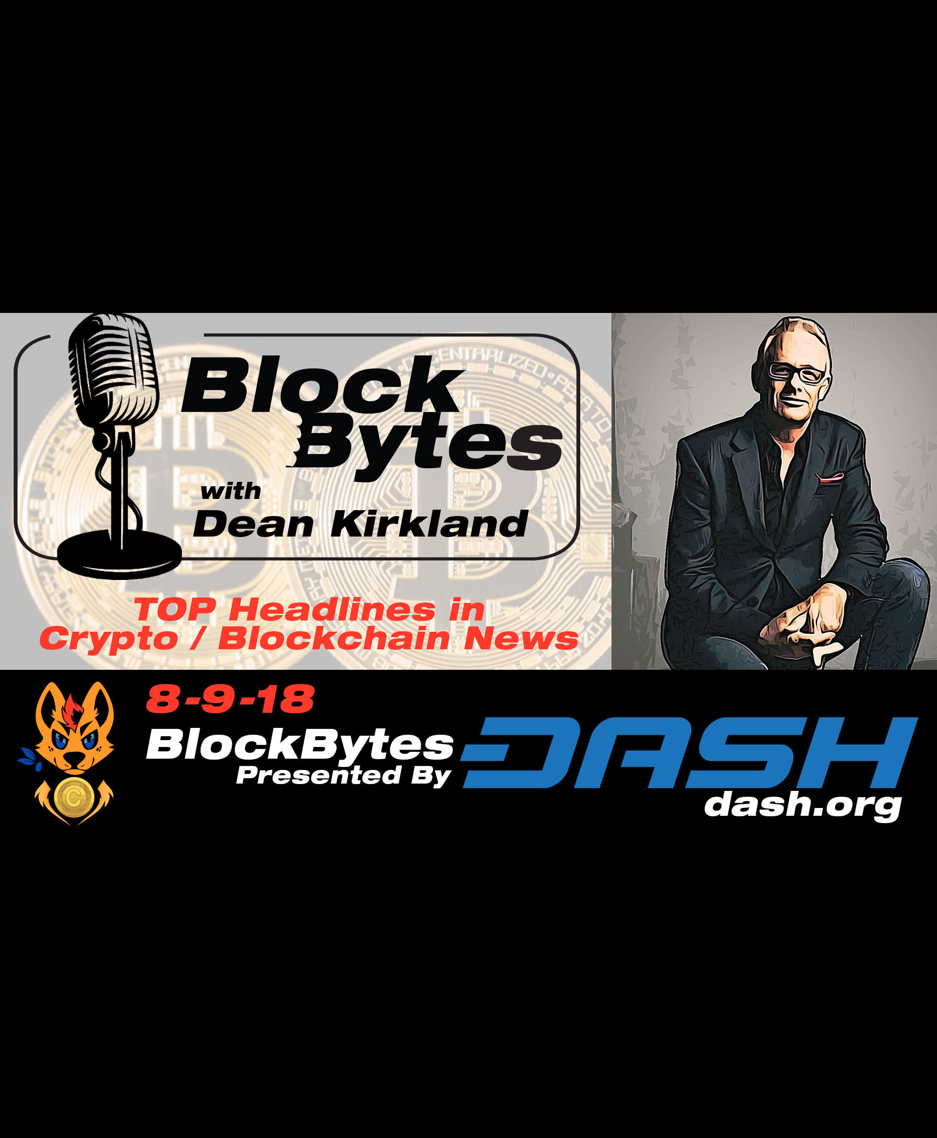 EP.22 -  8-9-18 From Crypto the WonderDog This is Dean Kirkland with BlockBytes!  The Top Headlines in Crypto and Blockchain News Thursday the 9th of August 2018