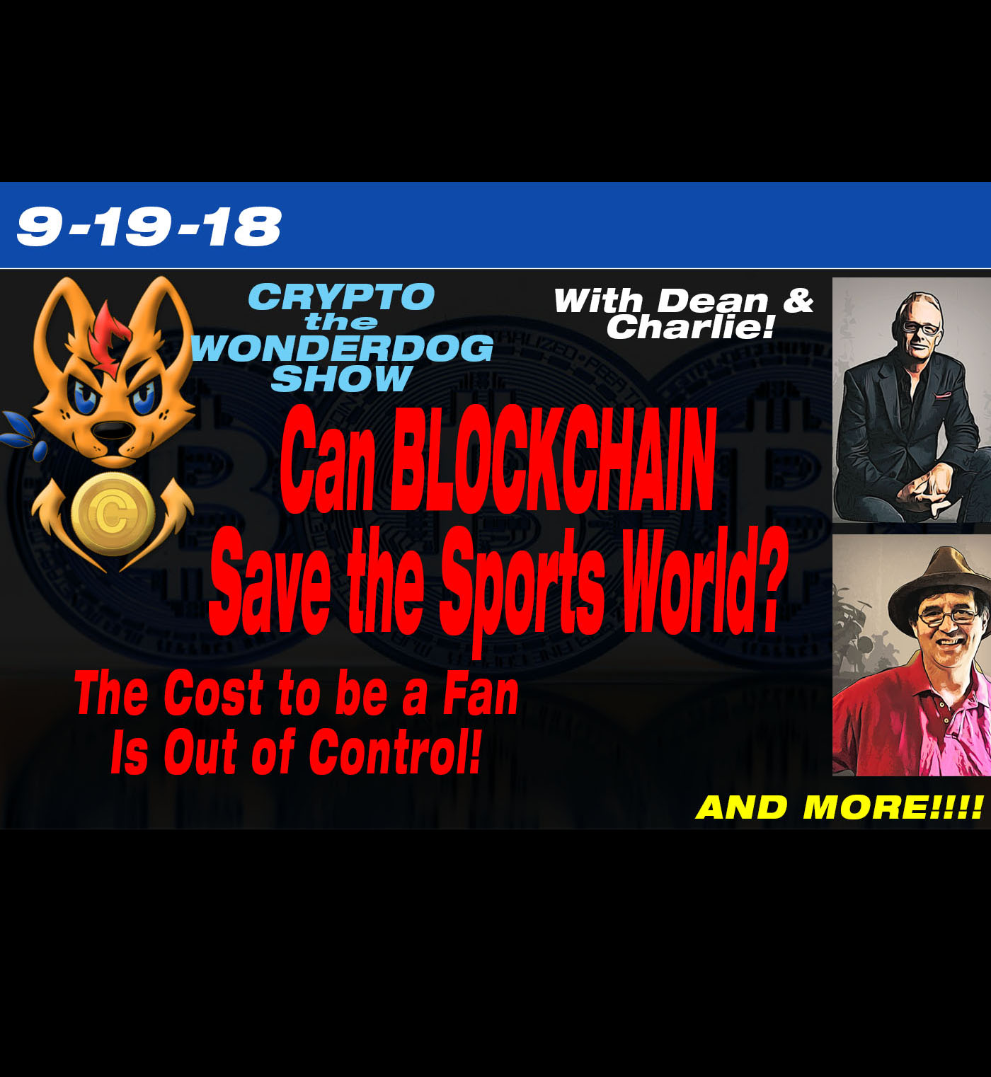 9-19-18 - Dean and Charlie - Sports and Blockchain - Can Blockchain Solve the Sports Industry? Is it getting to be too expensive to be a Fan?? and MORE!