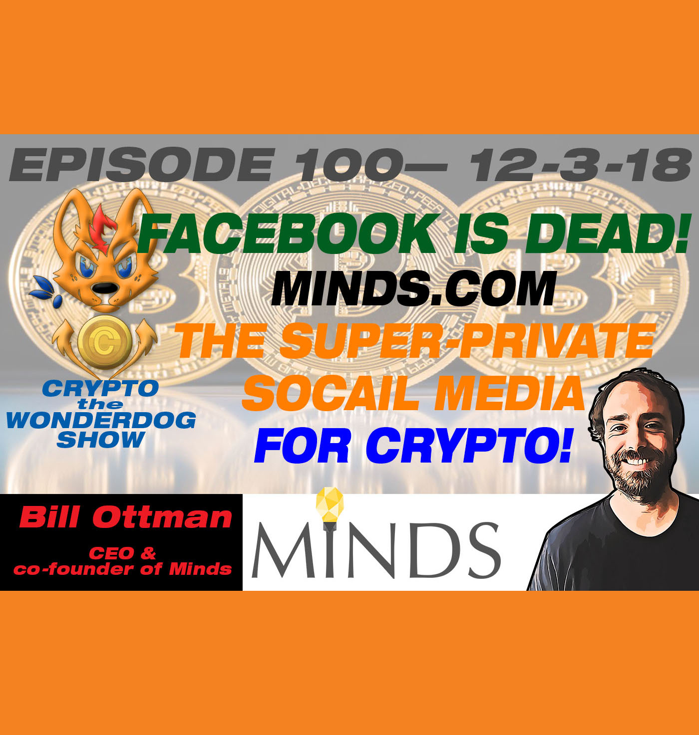 FACEBOOK is DEAD!  And MINDS.COM has taken over! E100 - (Bill Ottman) and [MINDS.COM]
