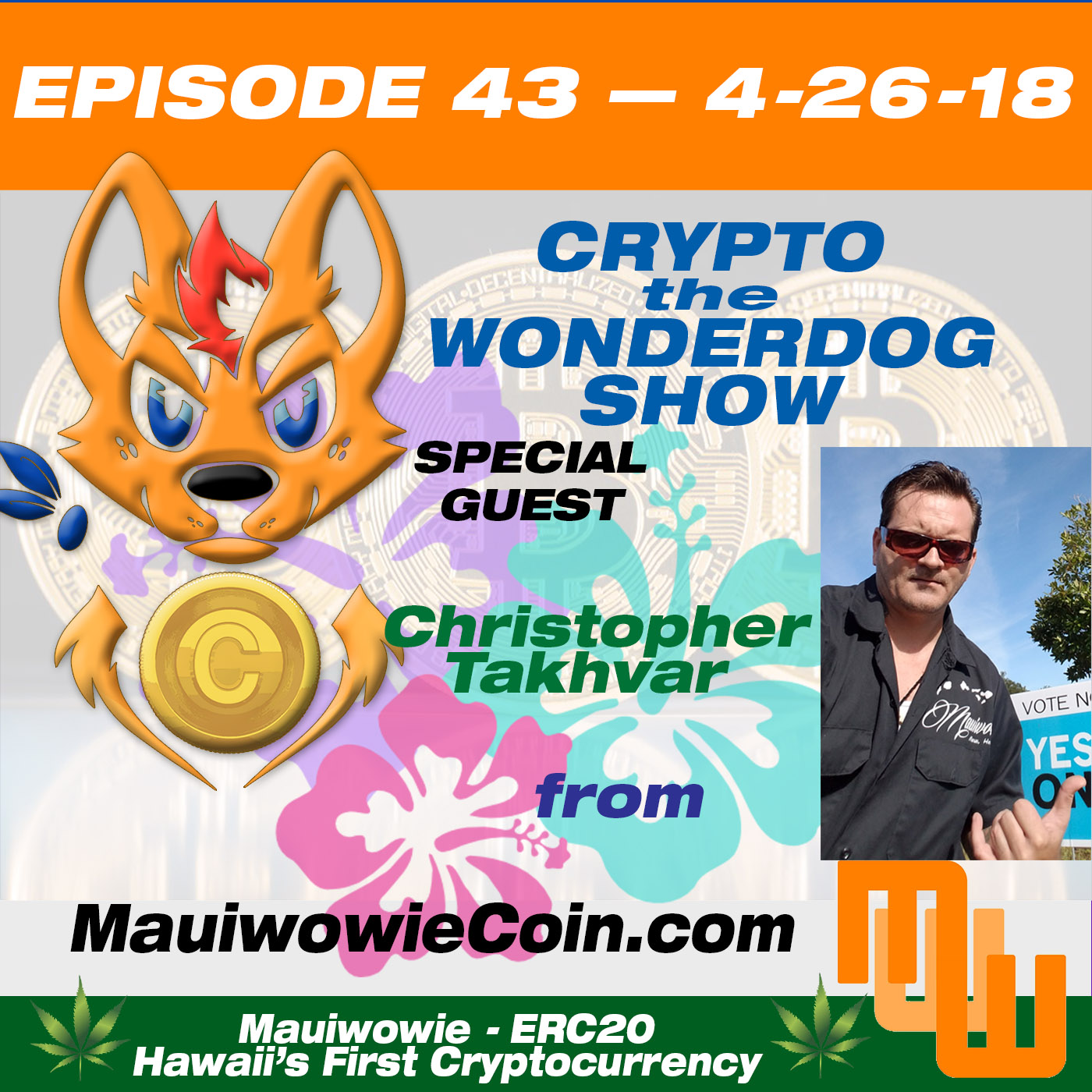 E43 - MauiWowie Rolling Papers to Blockchain and Tokens for Canibus!  Christopher Takhvar