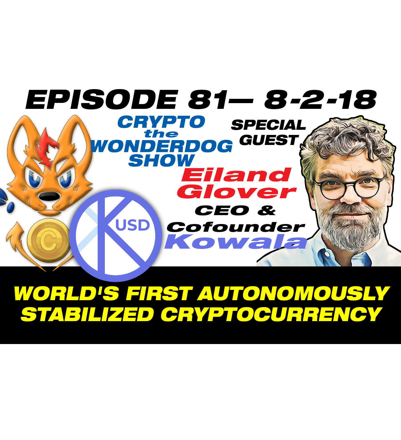 E 81 - Kowala - world's first autonomously stabilizing cryptocurrency - Eiland Glover - CEO and Cofounder of Kowala