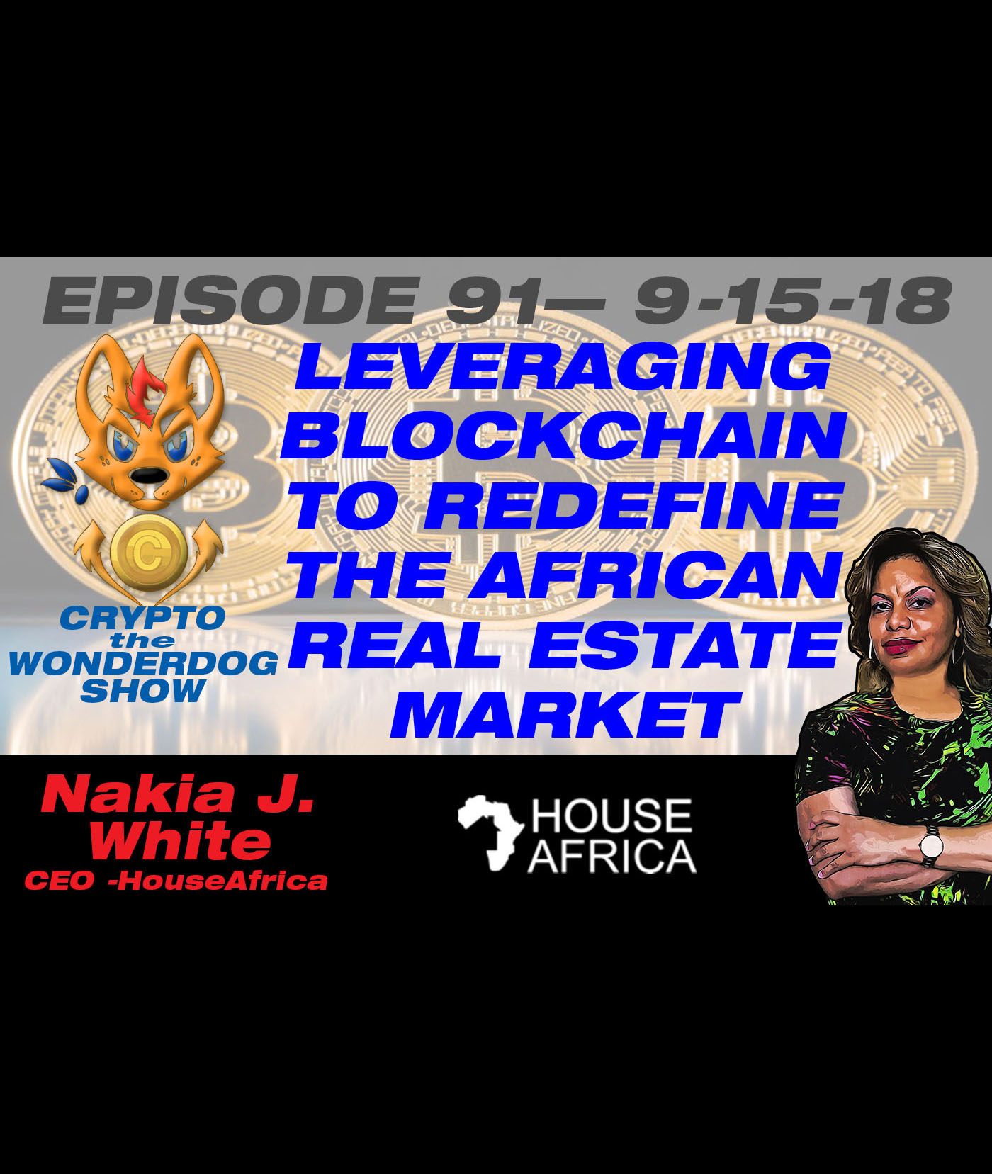 E91 - Leveraging blockchain to redefine the African Real Estate Market - HouseAfrica - Nakia J. White