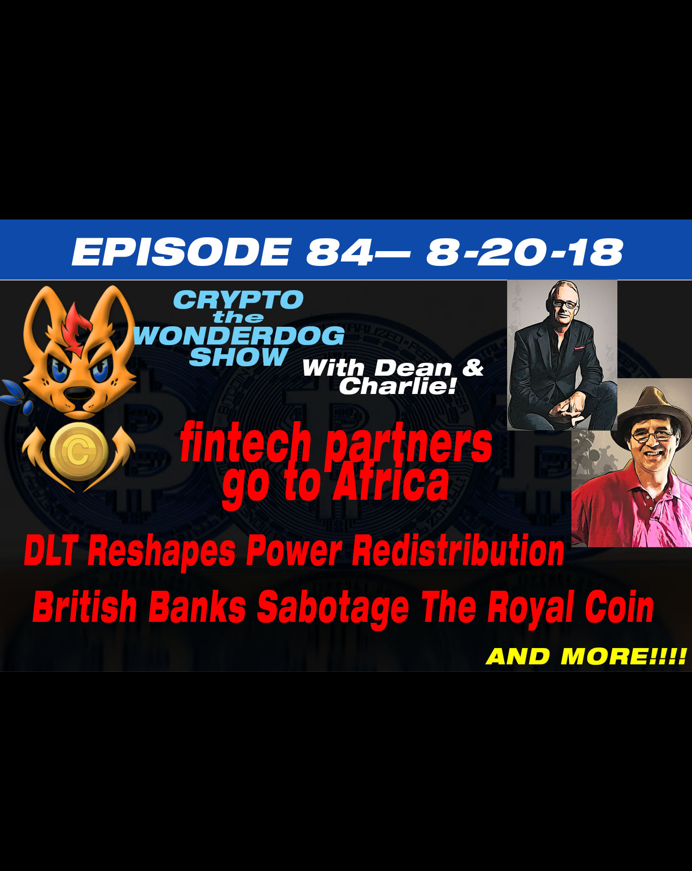 E 84 - Dean and Charlie - fintech in Africa, DLT Reshapes Power Industry, British Banks Sabotage Royal Coin
