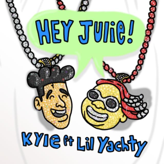 KYLE - Hey Julie! feat. Lil Yachty