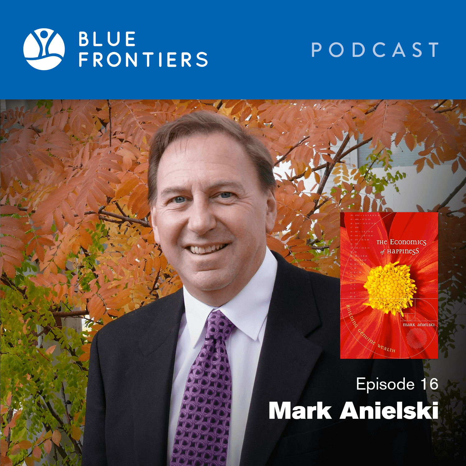 Happiness, Wellbeing, Natural Assets & Blockchain: Mark Anielski - Episode 16