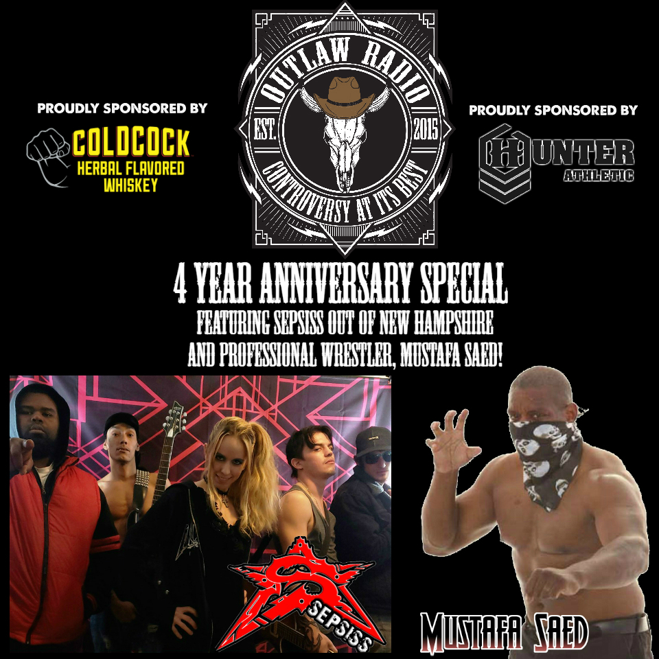 Outlaw Radio - Episode 182 (4 Year Anniversary Special - Sepsiss & Mustafa Saed Interviews - June 8, 2019)