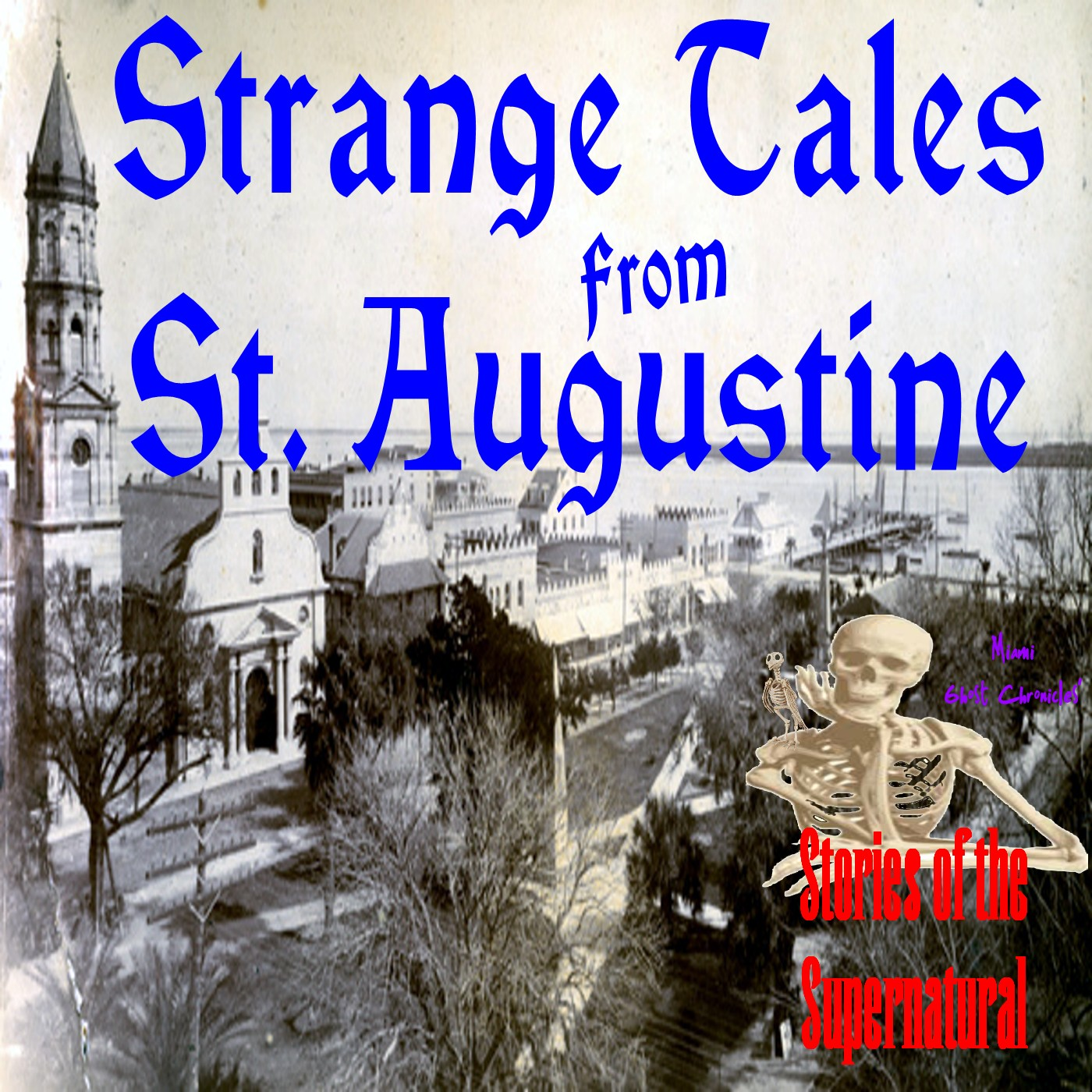 Strange Tales from St. Augustine   Eerie Encounters   Podcast