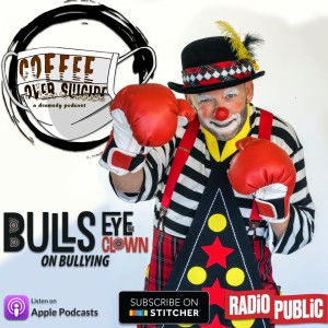 Coffee Over Suicide # 95 - Bullseye The Clown
