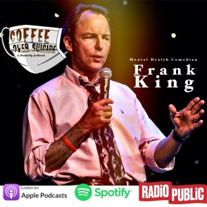 Coffee Over Suicide # 91 - Frank King