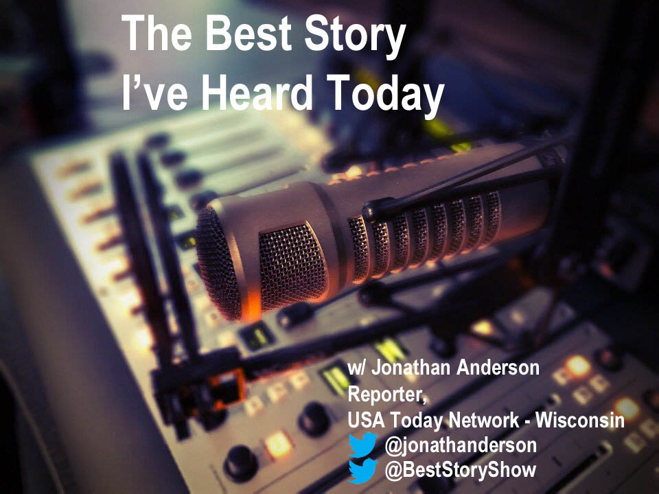 The Best Story I've Heard Today with USA Today - Wisconsin reporter Jonathan Anderson