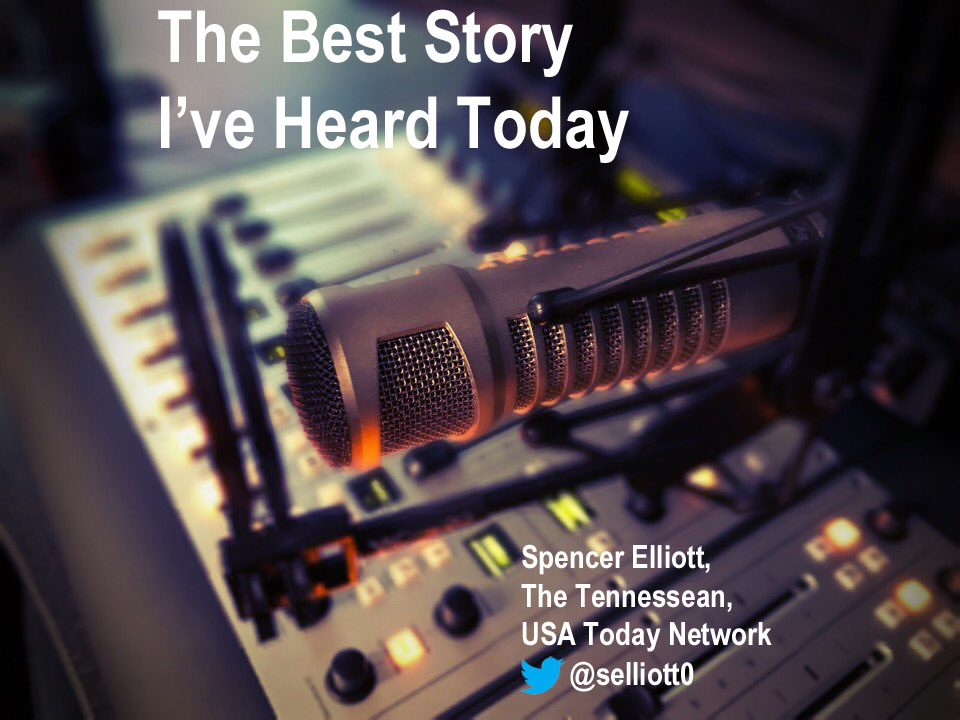 The Best Story I've Heard Today with USA Today Network producer Spencer Elliott