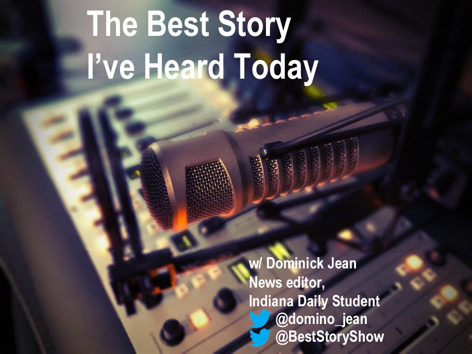 The Best Story I've Heard Today, with news editor Dominick Jean