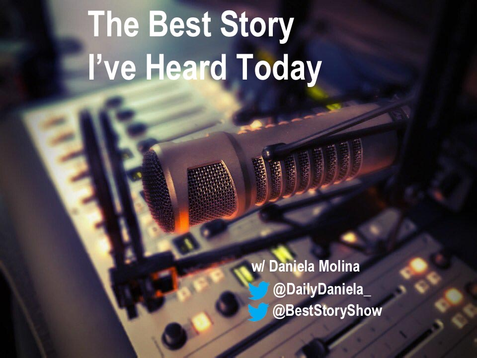 The Best Story I've Heard Today with Daniela Molina