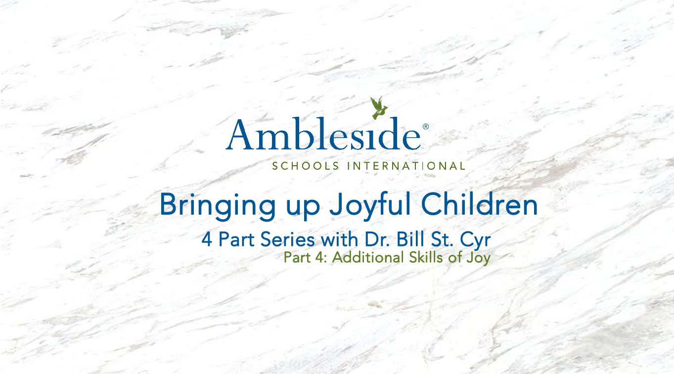Bringing up Joyful Children Part 4: Additional Skills of Joy