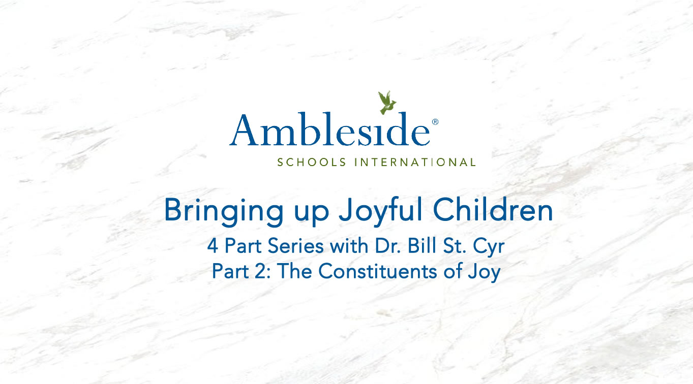 Bringing up Joyful Children Part 2: The Constituents of Joy