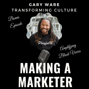 Transforming Culture with Gary Ware