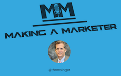 Speaker. Podcaster. Marketer. You Should Know Thom Singer!