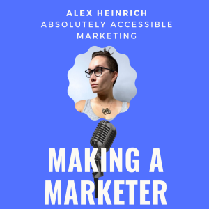 Absolutely Accessible Marketing with Alex Heinrich