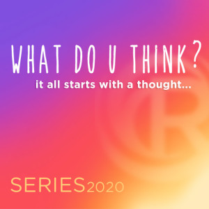 What Do U Think? - Week 4 - Thought In Action