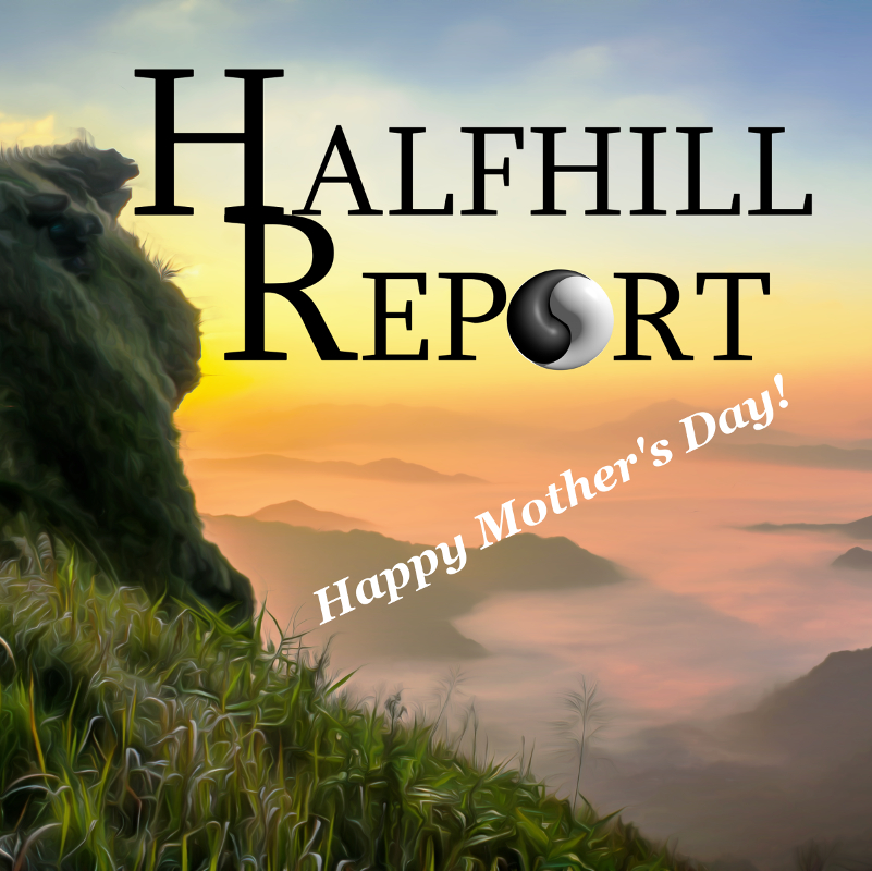 Happy Mother's Day from The Halfhill Report