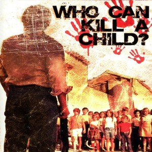 Who Can Kill a Child? (aka Island of the Damned)