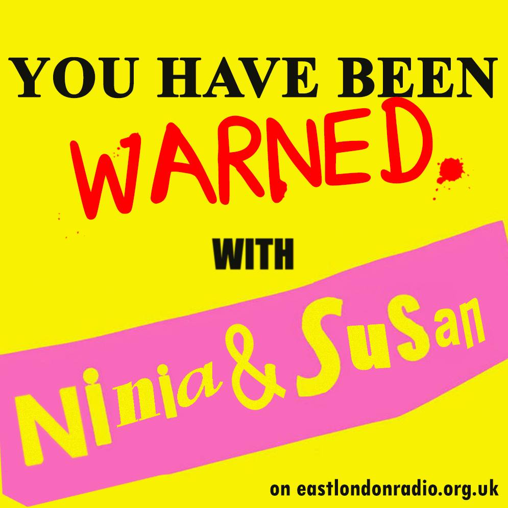 You Have Been Warned with Ninia & Susan Feb18