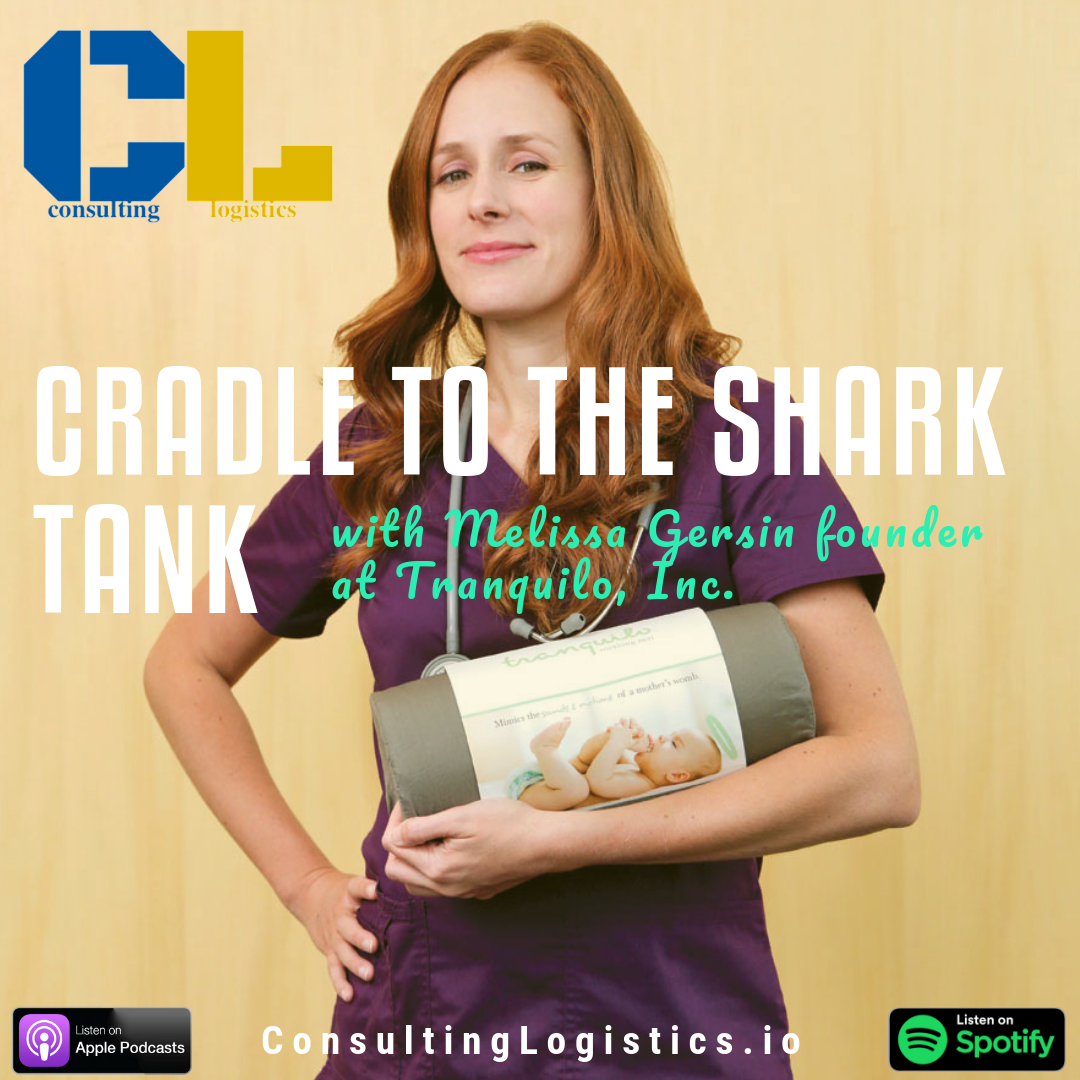 Cradle to the Shark Tank w/ Melissa Gersin Founder of Tranquilo, Inc.