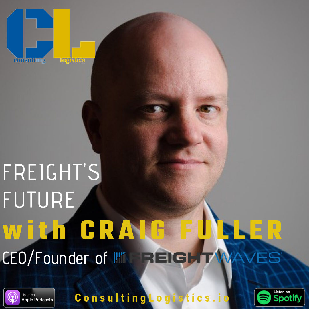 Freight's Future with Craig Fuller CEO/Founder of FreightWaves
