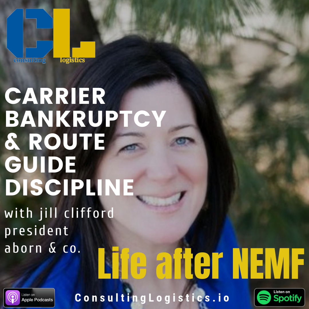 Carrier Bankruptcy and Route Guide Discipline with Jill Clifford, President at Aborn & Co.