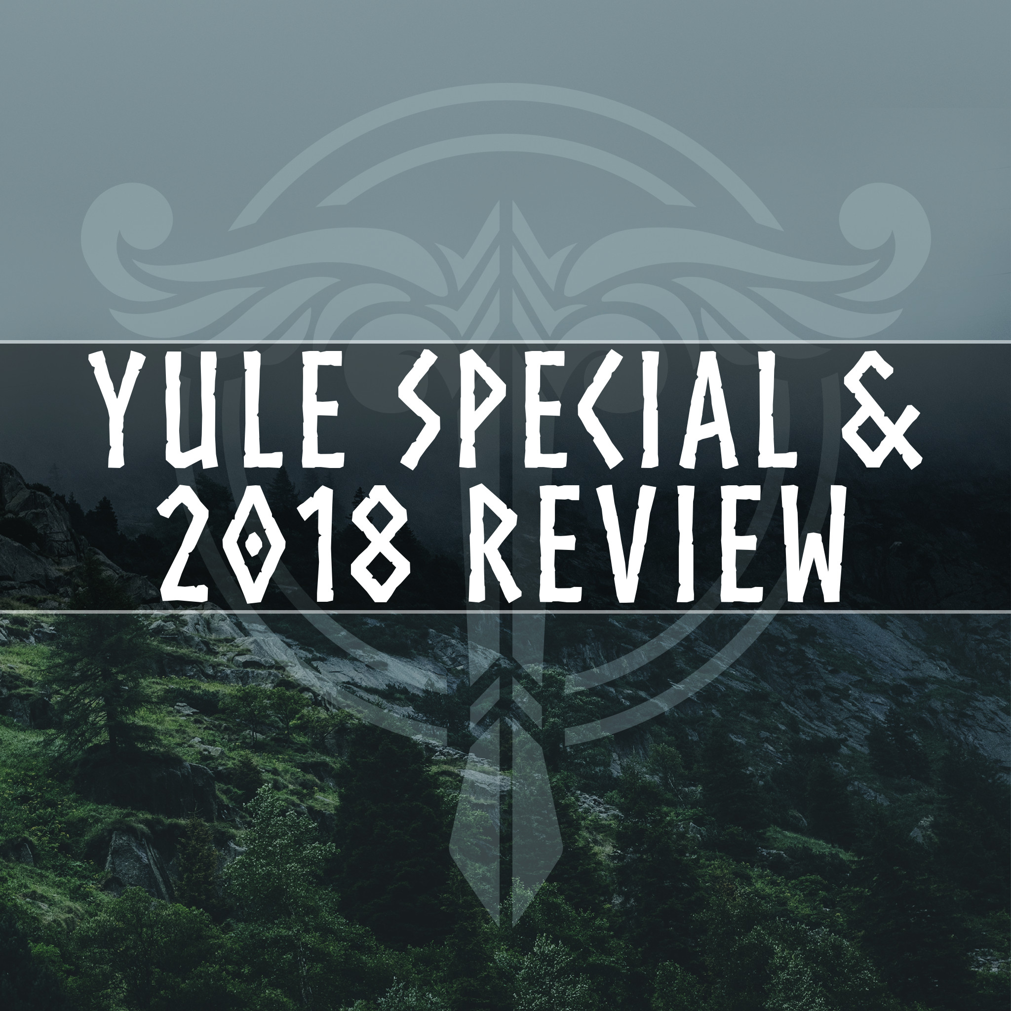 34: Yule Special and 2018 Year in Review