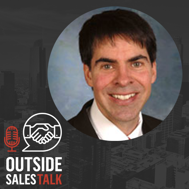 The Secrets to Building Relationships in Outside Sales - Outside Sales Talk with John Chapin