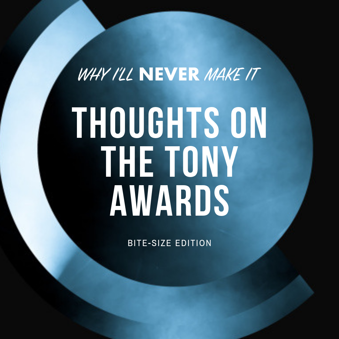 Thoughts on the Tony Awards (Bite-Size Edition)