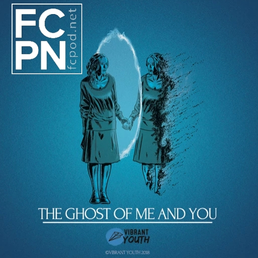 FC Podcast Episode 08 - Ben Thomson and The Ghost of Me and You
