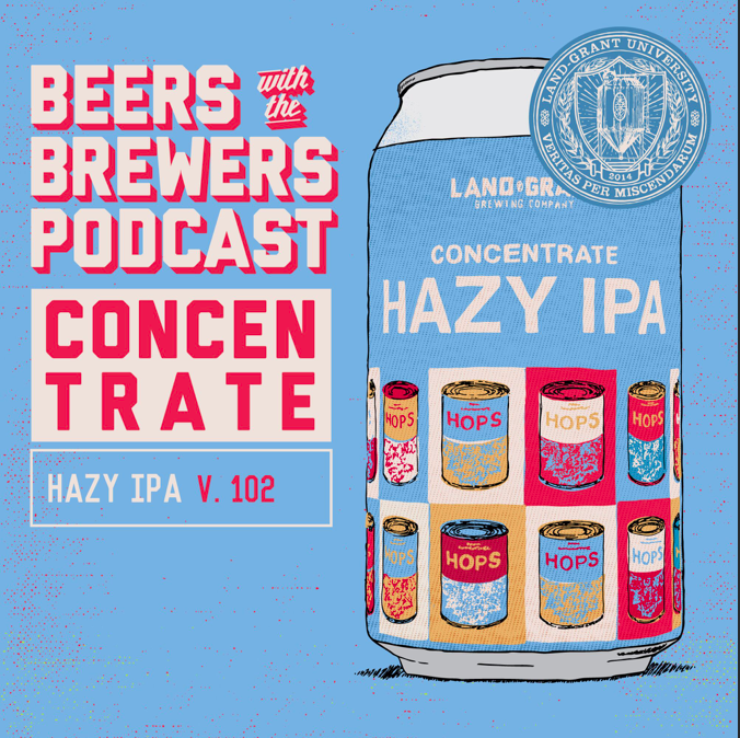 Concentrate V.102 - Hazy IPA and Summer Event Breakdown