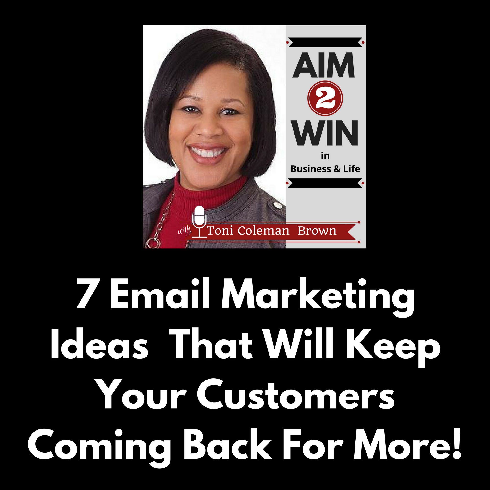 7 Email Marketing Ideas That Will Keep Your Customers Coming Back - Episode 10