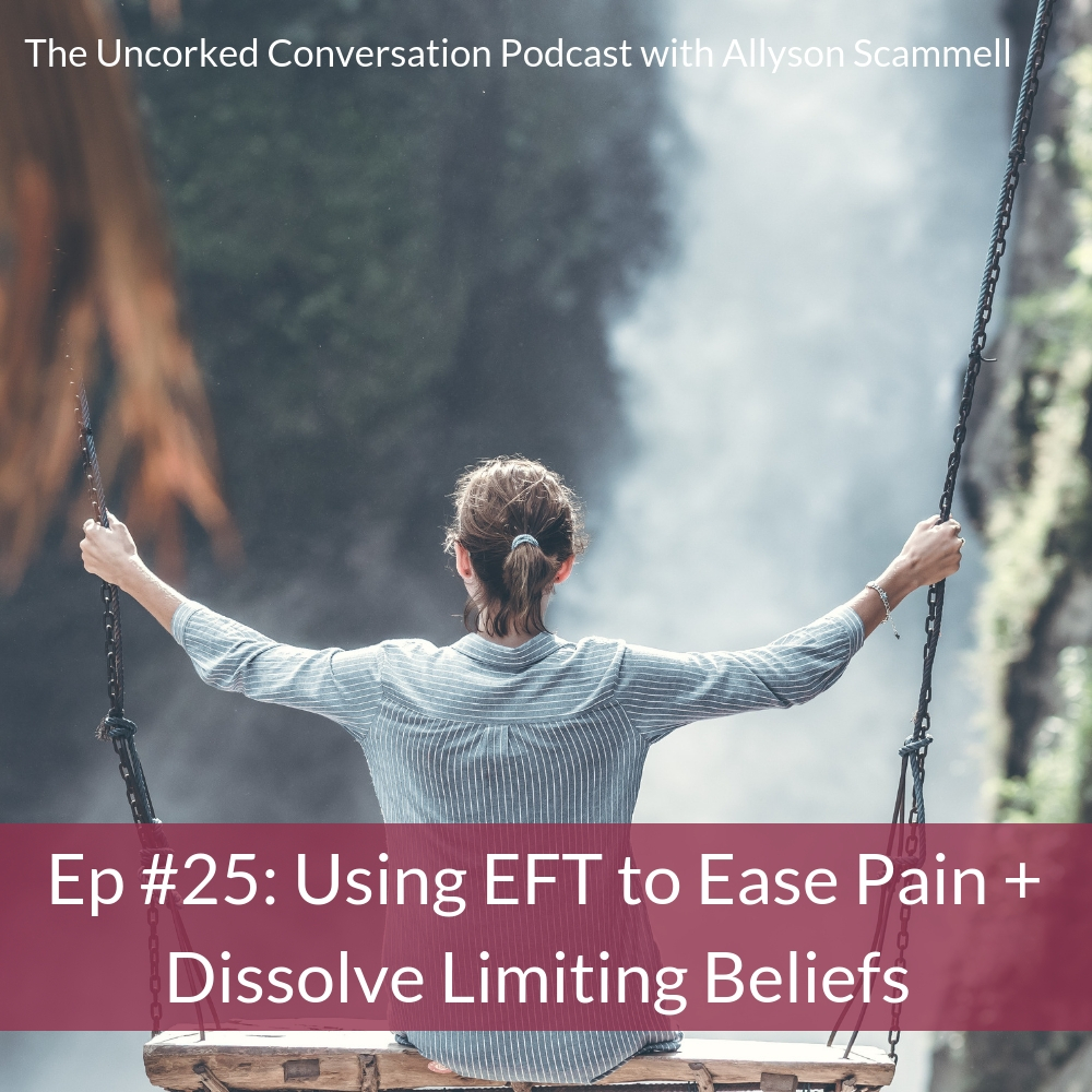 Ep #25: Using EFT to Ease Pain + Dissolve Limiting Beliefs