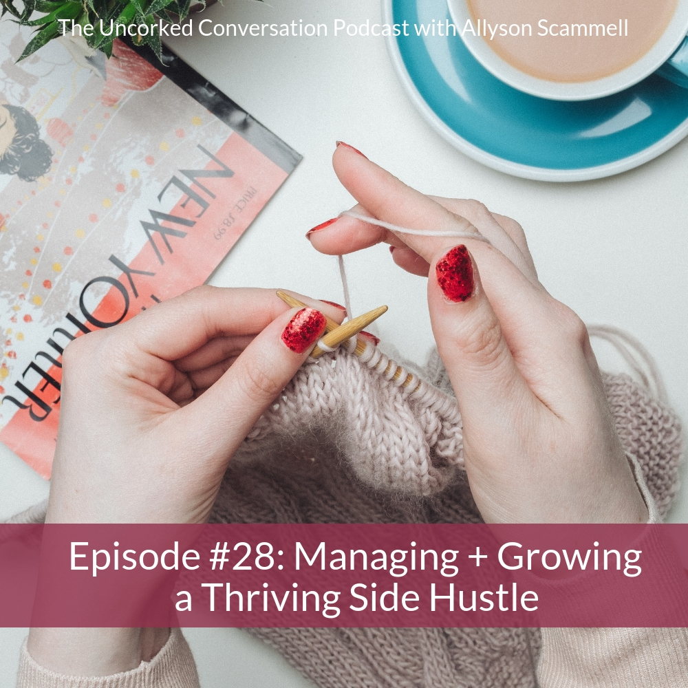 Ep #28: Managing + Growing a Thriving Side Hustle